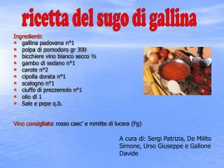 Ingredienti: gallina padovana n°1 polpa di pomodoro gr 300 bicchiere vino bianco secco ½
