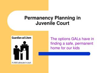 Permanency Planning in Juvenile Court