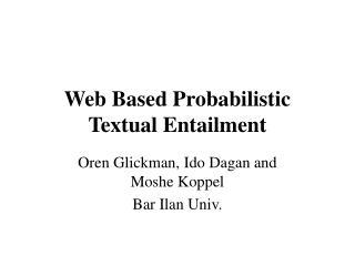 Web Based Probabilistic Textual Entailment