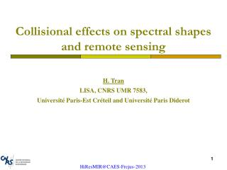 Collisional effects on spectral shapes  and remote sensing