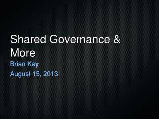 Shared Governance & More