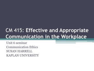 CM 415:  Effective and Appropriate Communication in the Workplace