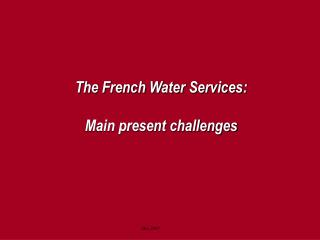 The French Water Services:  Main present challenges