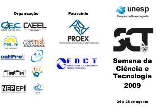 Semana da Ciência e Tecnologia 2009 24 a 28 de agosto