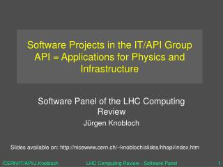 Software Projects in the IT/API Group API = Applications for Physics and Infrastructure