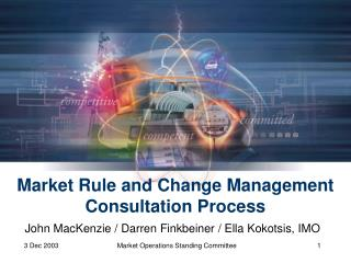 Market Rule and Change Management Consultation Process