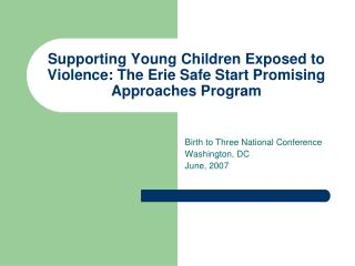 Supporting Young Children Exposed to Violence: The Erie Safe Start Promising Approaches Program