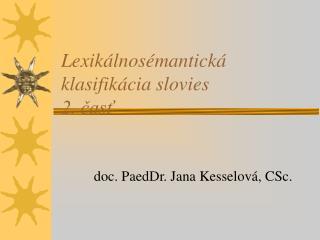 Lexikálnosémantická klasifikácia slovies 2. časť