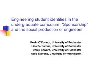 Kevin O�Connor, University of Rochester Lisa Perhamus, University of Rochester