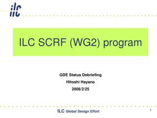 ILC SCRF (WG2) program