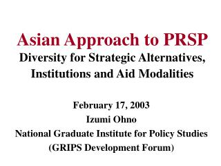 Asian Approach to PRSP Diversity for Strategic Alternatives, Institutions and Aid Modalities