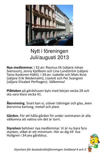 Nytt i föreningen Juli/augusti 2013