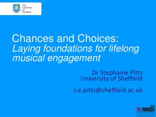 Chances and Choices:  Laying  foundations for lifelong musical  engagement