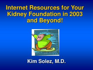 Internet Resources for Your Kidney Foundation in 2003 and Beyond