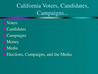 California Voters, Candidates, Campaigns...