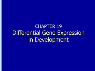 CHAPTER 19 Differential Gene Expression in Development
