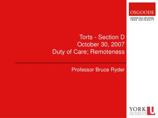 Torts - Section D October 30, 2007 Duty of Care; Remoteness