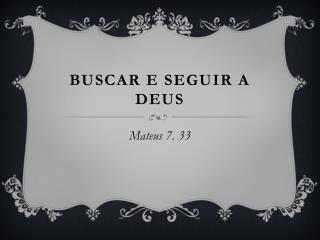 Buscar e seguir a Deus