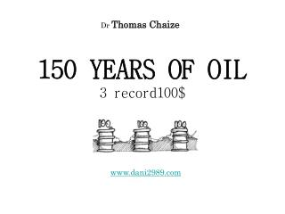 150 YEARS OF OIL 3 record100$