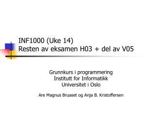 INF1000 (Uke 14) Resten av eksamen H03 + del av V05