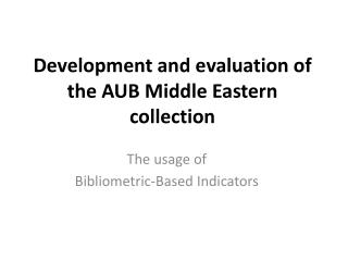Development and evaluation of the AUB Middle Eastern collection