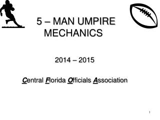 5 � MAN UMPIRE MECHANICS