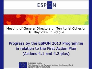 Progress by the ESPON 2013 Programme in relation to the First Action Plan