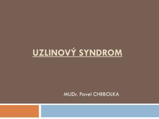 uzlinový syndrom