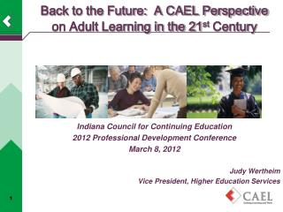 Back to the Future:  A CAEL Perspective on Adult Learning in the 21 st  Century