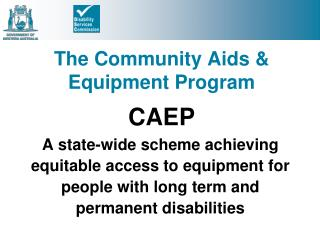 The Community Aids &  Equipment Program  CAEP