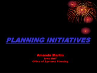 PLANNING INITIATIVES