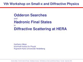 Odderon Searches and Hadronic Final States in Diffractive Scattering at HERA Karlheinz Meier