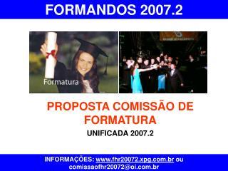 PROPOSTA COMISSÃO DE FORMATURA UNIFICADA 2007.2
