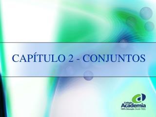 CAP�TULO 2 - CONJUNTOS