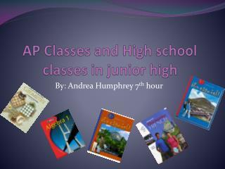 AP Classes and High school classes in junior high