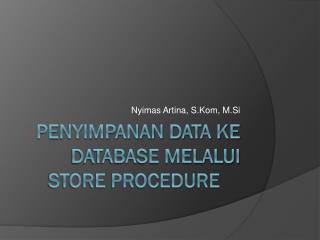 Penyimpanan data ke database melalui store procedure