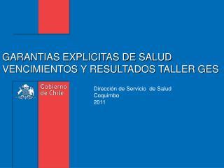 GARANTIAS EXPLICITAS DE SALUD VENCIMIENTOS Y RESULTADOS TALLER GES