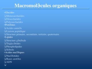 Macromol J cules organiques