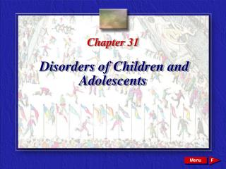 Chapter 31 Disorders of Children and Adolescents