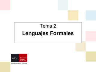 Tema 2 Lenguajes Formales