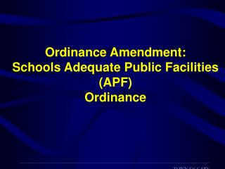 Ordinance Amendment: Schools Adequate Public Facilities (APF) Ordinance