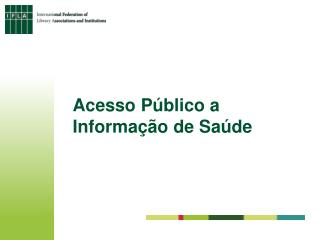 Acesso Público a Informação de Saúde