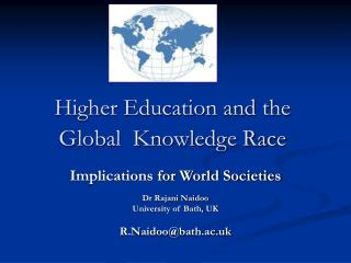 Higher Education and the Global  Knowledge Race