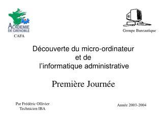 Découverte du micro-ordinateur  et de  l'informatique administrative