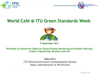 World  Café @ ITU Green Standards Week
