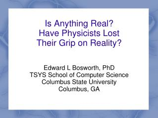 Is Anything Real? Have Physicists Lost  Their Grip on Reality?