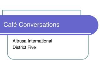 Café Conversations