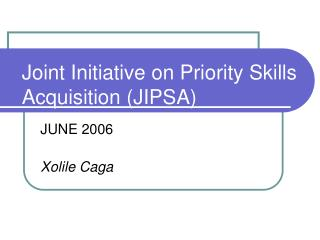 Joint Initiative on Priority Skills Acquisition (JIPSA)