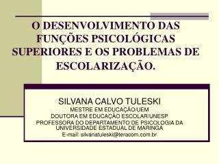 O DESENVOLVIMENTO DAS FUN  ES PSICOL GICAS SUPERIORES E OS PROBLEMAS DE ESCOLARIZA  O.