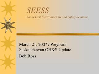 SEESS  South East Environmental and Safety Seminar.